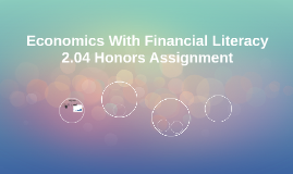 Economics With Financial Literacy 2.04 Honors Assignment