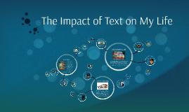 The Impact of Text on My Life by Keagan Grahanm on Prezi