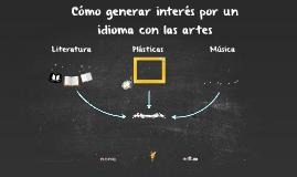 Cómo generar interés por un idioma con las artes