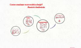Como ensinar matemática hoje?