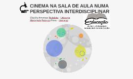 CINEMA NA SALA DE AULA NUMA PERSPECTIVA INTERDISCIPLINAR
