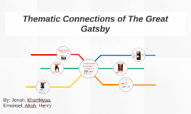 Thematic Connections of The Great Gatsby
