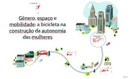 Gênero, espaço e mobilidade: a bicicleta na construção da au