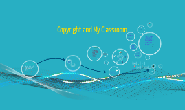 Copyright and My Classroom