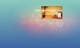 Post partum Psychosis