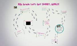 8th Grade SMART...GOALS!