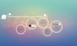 Schrodinger's and de Broglie's Atomic Model