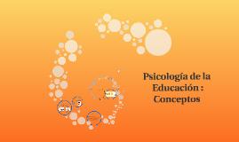Psicología de la Educación : Conceptos