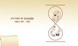 Copy of colombia siglo XVI - XVII