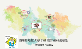 Copy of SuperFlex and the unthinkables: Worry Wall