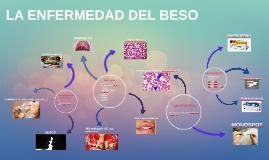 LA ENFERMEDAD DEL BESO