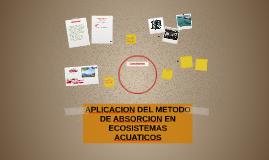 APLICACION DEL METODO DE ABSORCION EN ECOSISTEMAS ACUATICOS