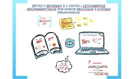 Copy of Entre o impresso e o digital: letramentos multissemióticos nos livros didáticos e portais pedagógicos
