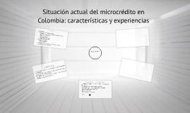 Situación actual del microcrédito en Colombia: características y experiencias