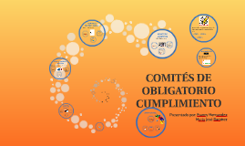 COMITÉS DE OBLIGATORIO CUMPLIMIENTO