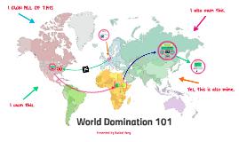 World Domination 101