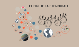 Copy of EL FIN DE LA ETERNIDAD