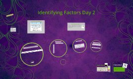 Day 2 of identify Factors