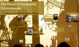 The Power of Purposeful Environments