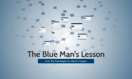 The Blue Man's Lesson