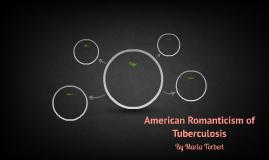 American Romanticism of Tuberculosis