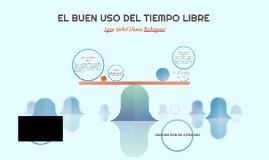 Copy of EL BUEN USO DEL TIEMPO LIBRE