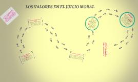 LOS VALORES EN EL JUICIO MORAL