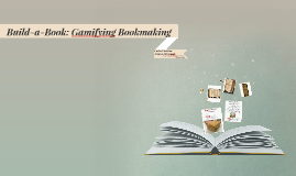 Build-a-Book: Gamifying Bookmaking