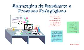 Estrategias de enseñanza según procesos pedagógicos y cognitivos
