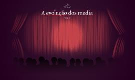 A evolução dos media