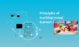 Principles of teaching young learners English