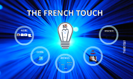The French Touch - Presentation