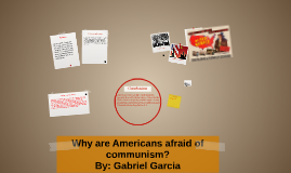 Why are Americans afraid of communism?