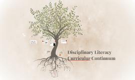 Disciplinary Literacy Curriculum Continuum