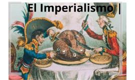 Copy of El Imperialismo