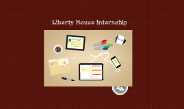 Liberty House Internship- Summer 2013-
