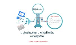 Copy of influencia de la globalización en el hombre contemporáneo