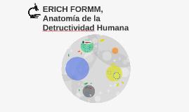 ERICH FORMM, Anatomía de la Detructividad Humana