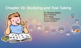 Copy of Chapter 10: Studying and Test Taking