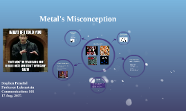 Metal's Misconception