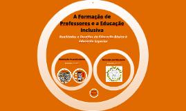 A Formação de Professores e a Educação Inclusiva: Realidade e Desafios
