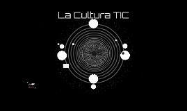 La Cultura TIC