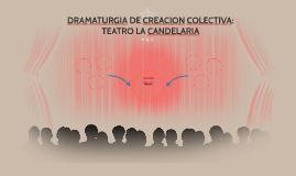 DRAMATURGIA DE CREACION COLECTIVA: