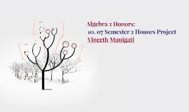 Algebra 2 10.07 Semester 2 Honors Project