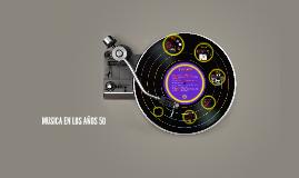 MUSICA EN LOS AÑOS 50