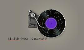 Musik der 1920 - 1940er Jahre