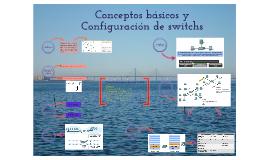 Conceptos básicos y Configuración de switchs