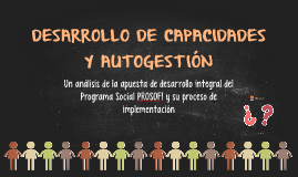 DESARROLLO DE CAPACIDADES Y AUTOGESTIÓN