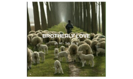 Copy of BROTHERLY LOVE