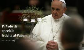 IV Voto di speciale fedeltà al Papa
